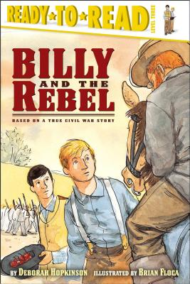 Billy And the Rebel By Hopkinson, Deborah/ Floca, Brian (ILT)