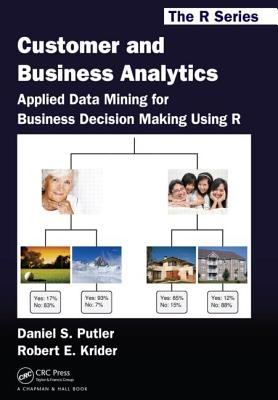 Customer and Business Analytics By Krider, Robert E./ Putler, Daniel S.